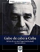 Gabo de cabo a Cuba: Relato de un…