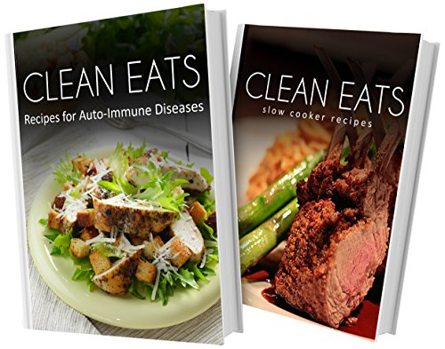 recipes-for-auto-immune-diseases-and-slow-cooker-recipes-2-book-combo-clean-eats