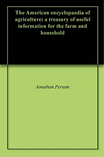 the-american-encyclopaedia-of-agriculture-a-treasury-of-useful-information-for-the-farm-and-household