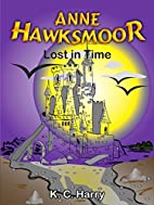 Anne Hawksmoor: Lost in Time (The Anne…