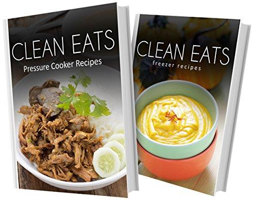 pressure-cooker-recipes-and-freezer-recipes-2-book-combo-clean-eats