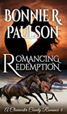 Romancing Redemption by Bonnie R. Paulson