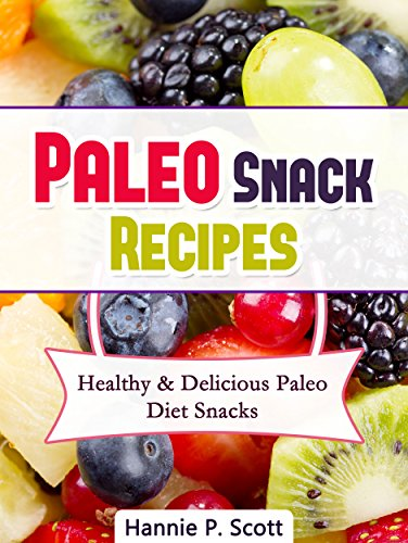 paleo-snack-recipes-healthy-and-delicious-paleo-diet-snacks-paleo-diet-recipes