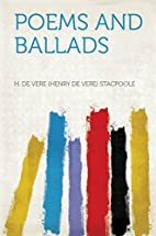 Poems and Ballads by H. De Vere Stacpoole