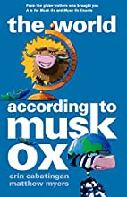 The World According to Musk Ox by Erin…