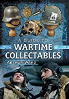 A Guide to Wartime Collectables by Arthur…