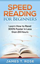 Speed Reading: Speed Reading For Beginners:…