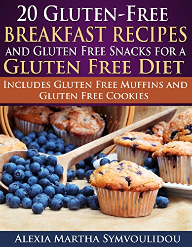 20-gluten-free-breakfast-recipes-and-gluten-free-snacks-for-a-gluten-free-diet-includes-gluten-free-muffins-and-gluten-free-cookies