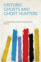 Historic Ghosts and Ghost Hunters by Bruce