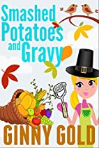 Smashed Potatoes and Gravy by Ginny Gold