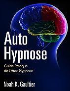 Auto Hypnose (Version Française):…