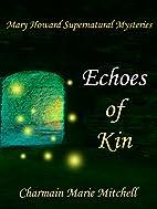 Echoes of Kin (Mary Howard Supernatural…