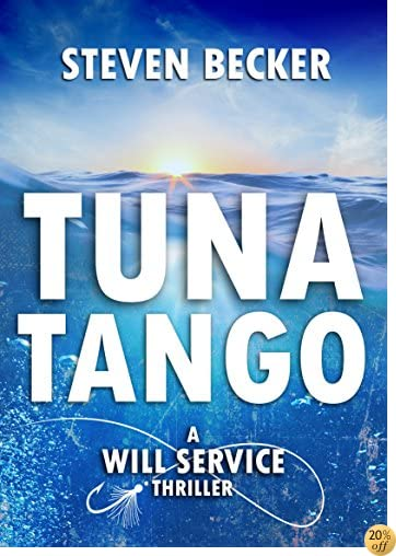 TTuna Tango (A Will Service Adventure Thriller Book 2)