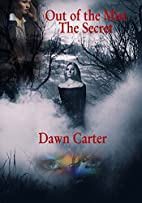 Out of the Mist: The Secret by Dawn Carter
