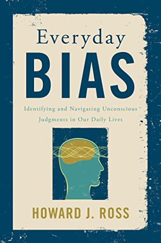 everyday-bias-identifying-and-navigating-unconscious-judgments-in-our-daily-lives