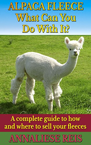 alpaca-fleece-what-can-you-do-with-it-a-complete-guide-to-how-and-where-to-sell-your-fleeces