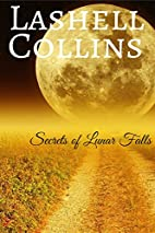 Secrets of Lunar Falls by Lashell Collins