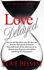Love Delayed (Waiting to Breathe Series Book…
