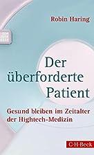 Der überforderte Patient: Gesund bleiben im…