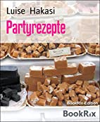 Partyrezepte (German Edition) by Luise…