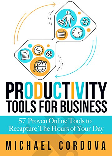 productivity-tools-for-business-57-proven-online-tools-to-recapture-the-hours-of-your-day