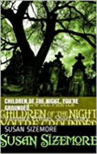 Children of the Night, You're Grounded:…