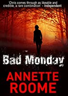 Bad Monday by Annette Roome