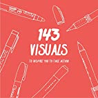 143 Visuals To Inspire You to Take Action by…