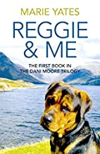 Reggie & Me: The First Book in the Dani…
