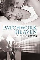 Patchwork Heaven by Jaime Samms