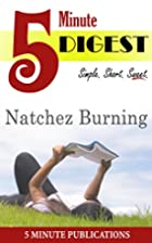 Natchez Burning: 5 Minute Digest by 5 Minute…