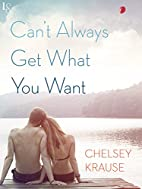 Can't Always Get What You Want by Chelsey…