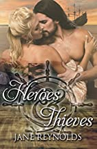 Heroes & Thieves by Heather C. Myers
