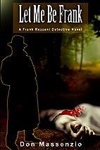 Let Me Be Frank: A Frank Rozzani Detective…