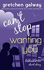 Can't Stop Wanting You: An Oakland Hills…