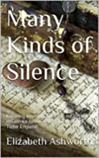 Many Kinds of Silence: The lost years of…