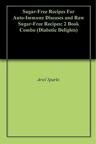 sugar-free-recipes-for-auto-immune-diseases-and-raw-sugar-free-recipes-2-book-combo-diabetic-delights