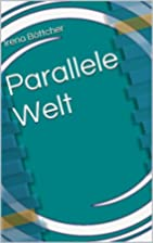 Parallele Welt by Irena Böttcher
