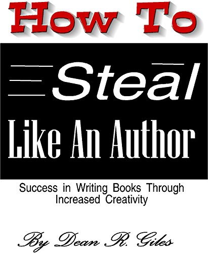how-to-steal-like-an-author-success-in-writing-books-through-increased-creativity-how-to-write-a-book-book-3