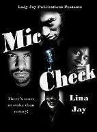 Mic Check by Lina Jay