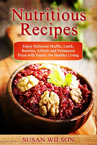 nutritious-recipes-enjoy-delicious-nutritious-recipes-with-family-for-healthy-living