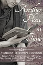 Another Place in Time: A Collection of…