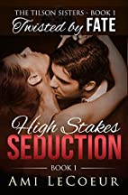High Stakes Seduction - Book 1 by Ami…