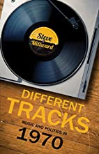 Different Tracks: Music and Politics in 1970…