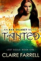 Tainted (Ava Delaney: Lost Souls Book 1) by…
