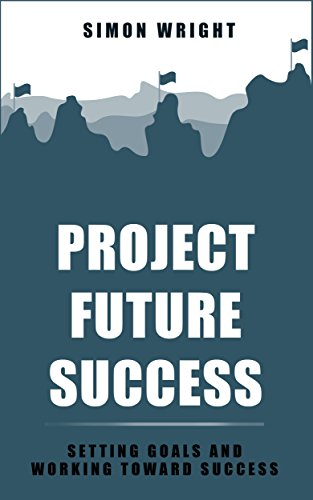project-future-success-setting-goals-and-working-toward-success-success-setting-goals-working-achievement-success-principles-career-goals-law-of-success
