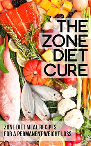 the-zone-diet-cure-zone-diet-meal-recipes-for-a-permanent-weight-loss