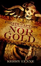 Nor Gold: The Pirate Captain, Chronicles of…