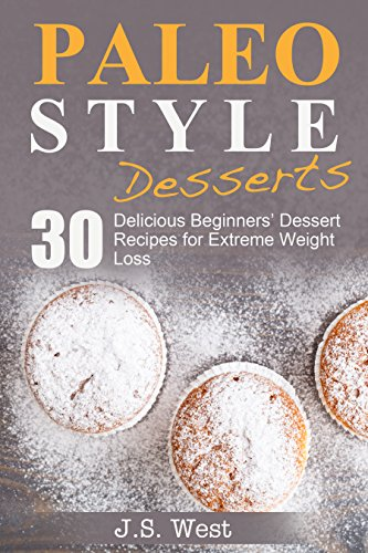 paleo-snacks-paleo-snacks-and-desserts-paleo-style-desserts-30-seriously-delicious-beginners-dessert-recipes-for-extreme-weight-loss-clean-food-desserts-paleo-style-desserts
