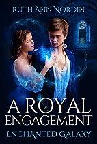 A Royal Engagement (Enchanted Galaxy Series…